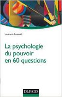 laurent auzoult la psychologie du pouvoir en 60 questions