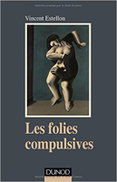 vincent estellon les folies compulsives
