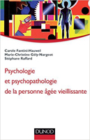 Psychologie et Psychopathologie de la personne âgée vieillissante.